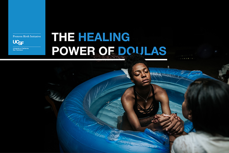 The Healing Power of Doulas | pretermbirthca ucsf edu
